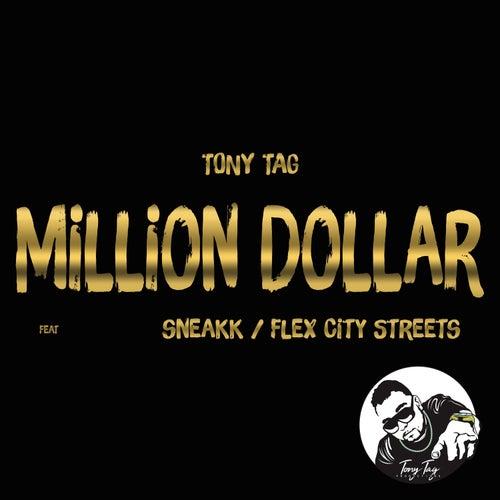 Million Dollar (feat. Sneakk & Flex City Streets) by Tony Tag
