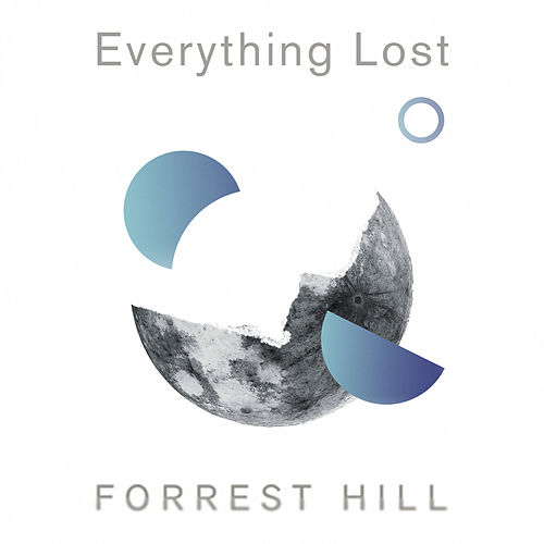 Everything Lost by Forrest Hill
