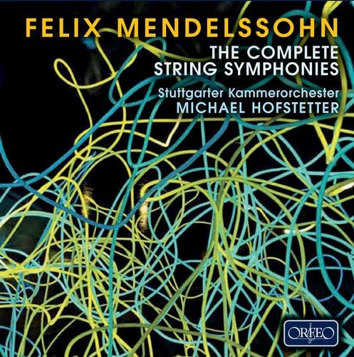Mendelssohn: The Complete String Symphonies by Stuttgarter Kammerorchester