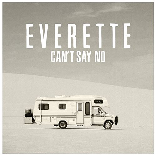 Can't Say No by Everette