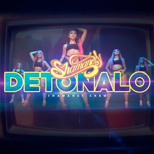Detonalo by Shamanes Crew