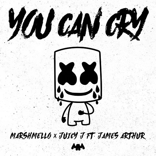 You Can Cry von Marshmello, James Arthur & Juicy J
