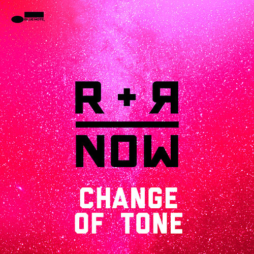 Change Of Tone de R+R=Now