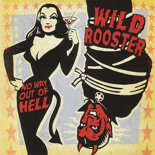 No Way out of Hell de Wild Rooster