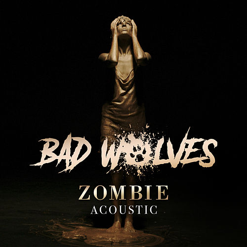 Zombie (acoustic) by Bad Wolves