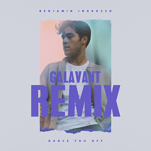 Dance You Off (Galavant Remix) de Benjamin Ingrosso