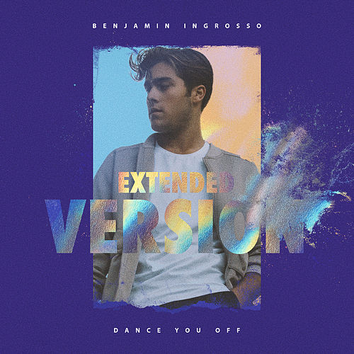 Dance You Off (Extended Version) de Benjamin Ingrosso