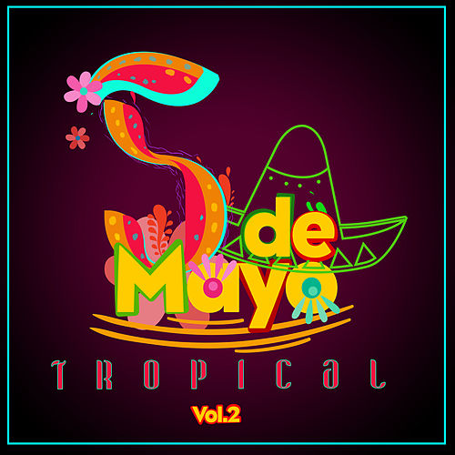 Cinco de Mayo Tropical, Vol. 2 de Various Artists