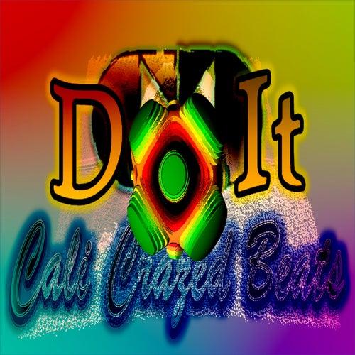 Do It by Cali Crazed