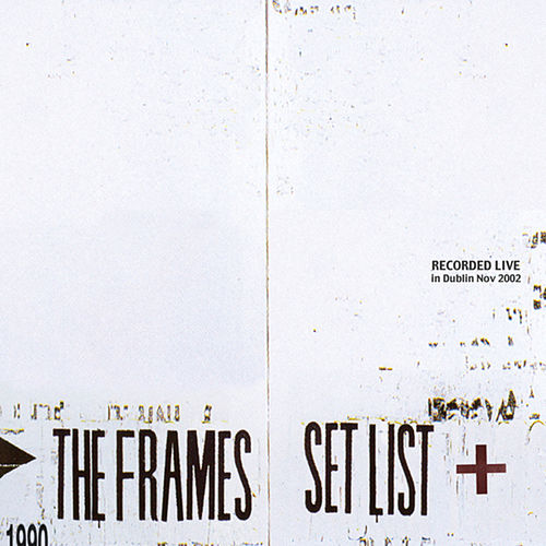 Set List de The Frames