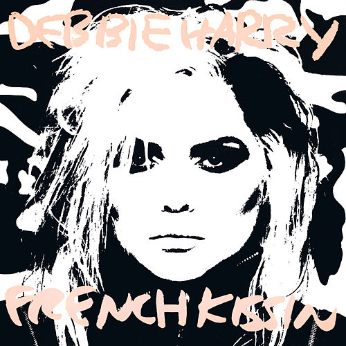 French Kissin' (In the USA) by Debbie Harry