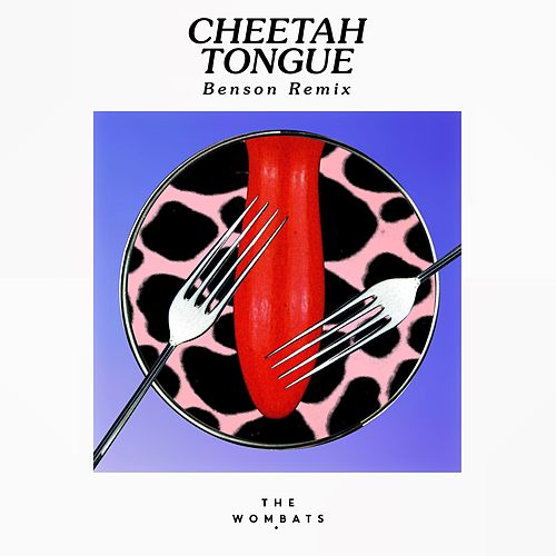 Cheetah Tongue (Benson Remix) fra The Wombats