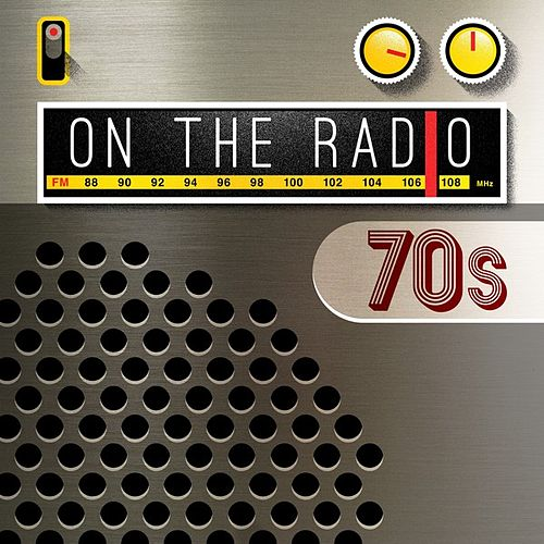 On the Radio: 70s by Various Artists