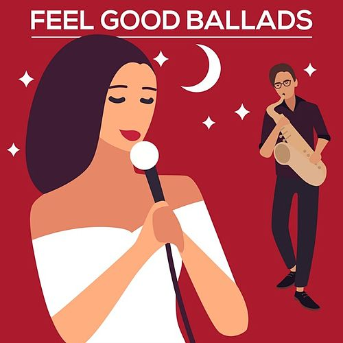 Feel Good Ballads by Various Artists