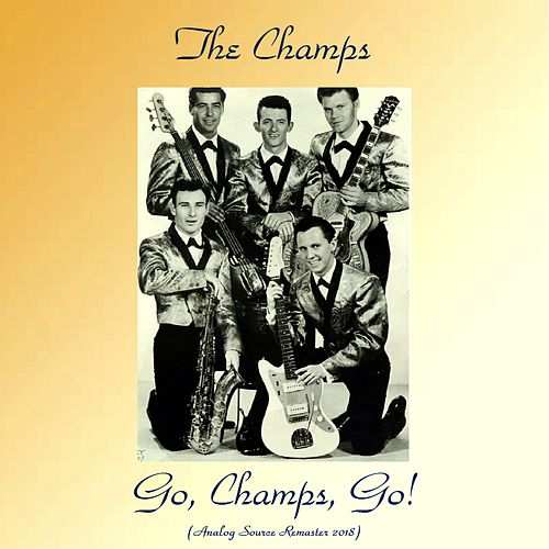 Go, Champs, Go! (Analog Source Remaster 2018) de The Champs