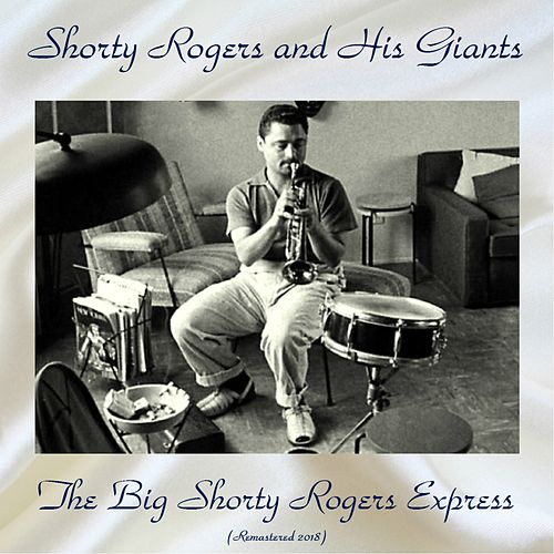 The Big Shorty Rogers Express (Remastered 2018) de Shorty Rogers