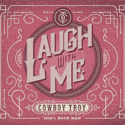 Laugh With Me by Cowboy Troy