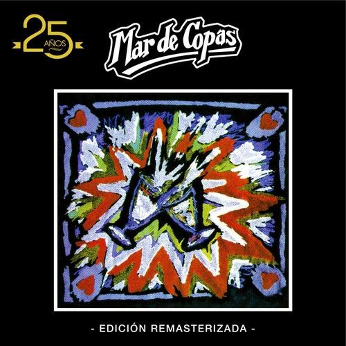 Mar de Copas: 25 Años (Edición Remasterizada) de Mar de Copas