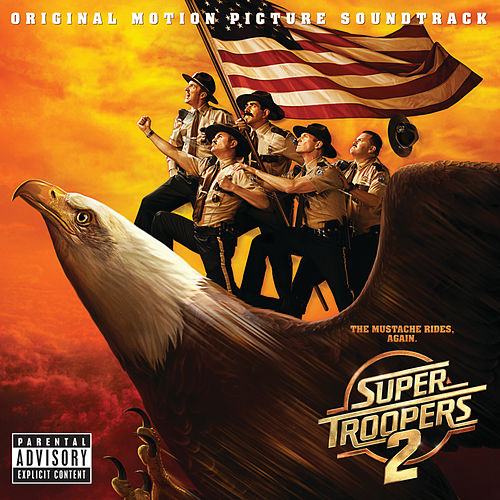 Super Troopers 2 (Original Motion Picture Soundtrack) by Various Artists