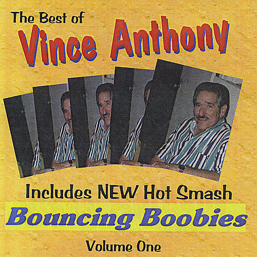 Best of Vince Anthony (Bouncing Boobies) by Vince Anthony