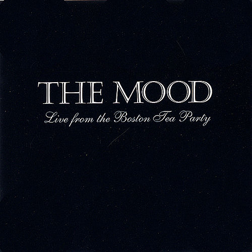 Live from the Boston Tea Party by MOOD