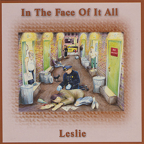 In the Face of It All by Leslie