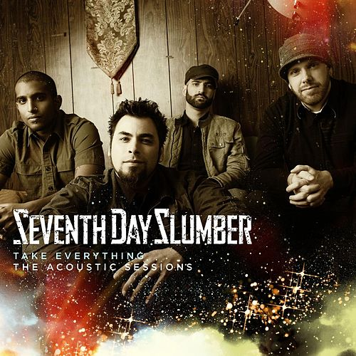 Take Everything (The Acoustic Sessions) by Seventh Day Slumber