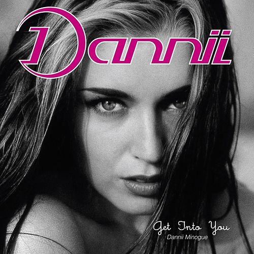 Get Into You [Deluxe Edition] by Dannii Minogue
