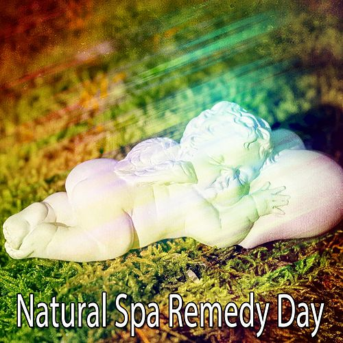 Natural Spa Remedy Day von Best Relaxing SPA Music