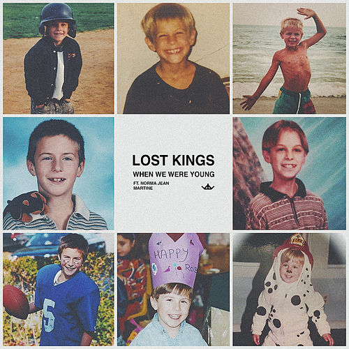 When We Were Young by Lost Kings