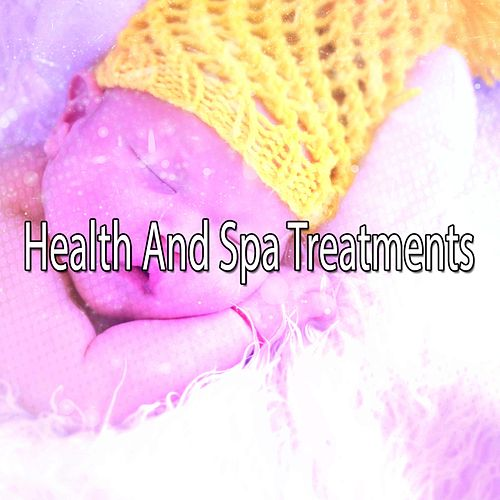Health And Spa Treatments von Best Relaxing SPA Music