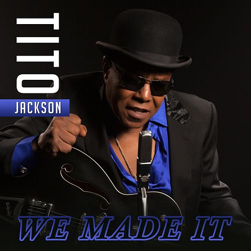 We Made It by Tito Jackson