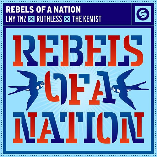 Rebels Of A Nation by LNY TNZ