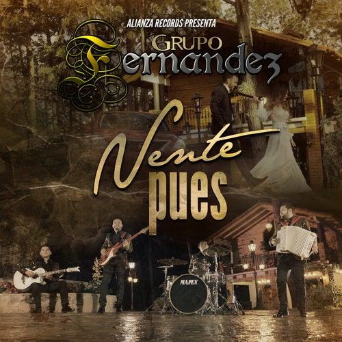 Vente Pues by Grupo Fernandez
