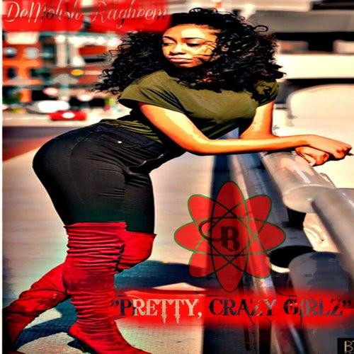 Pretty, Crazy Girlz von Demolish Ragheem