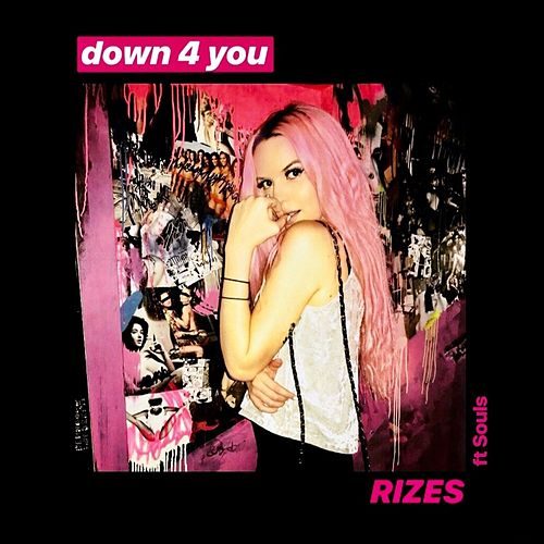 Down 4 You (feat. Souls) von Rizes