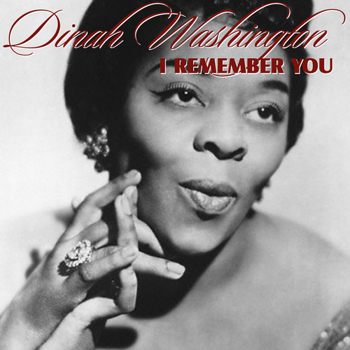 I Remember You von Dinah Washington