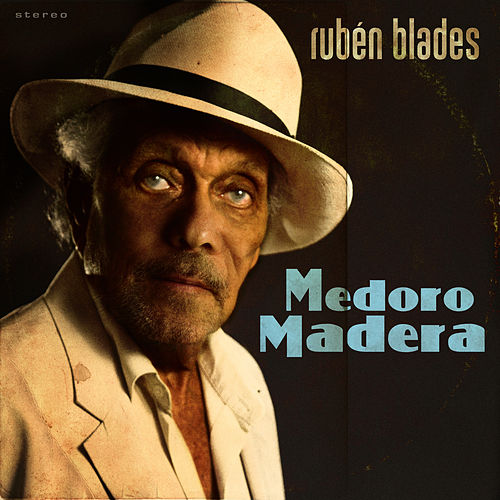Medoro Madera by Ruben Blades