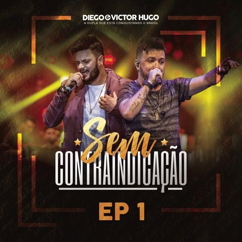 Sem Contraindicação, Parte 1 (Ao Vivo) de Diego & Victor Hugo