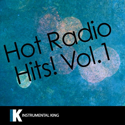 Hot Radio Hits!, Vol. 1 by Instrumental King