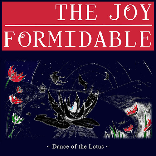 The Dance of the Lotus by The Joy Formidable