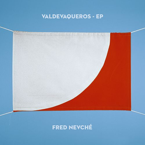 Valdevaqueros - EP by Fred Nevché