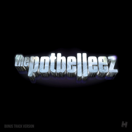 The Potbelleez (Bonus Track Version) von The Potbelleez