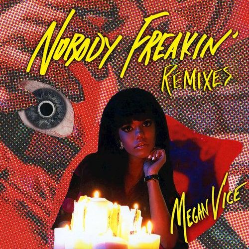 Nobody Freakin' (Remixes) de Megan Vice