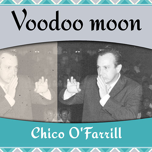 Voodoo moon by Chico O'Farrill