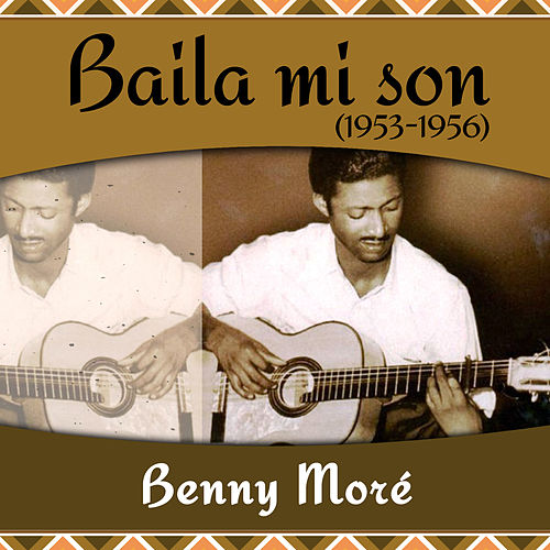 Baila mi son (1953 - 1956) by Beny More