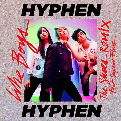 Like Boys (feat. Suprême Flows) (The Shoes Remix) by Hyphen Hyphen