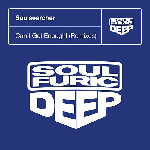 Can't Get Enough! (Remixes) by Soulsearcher