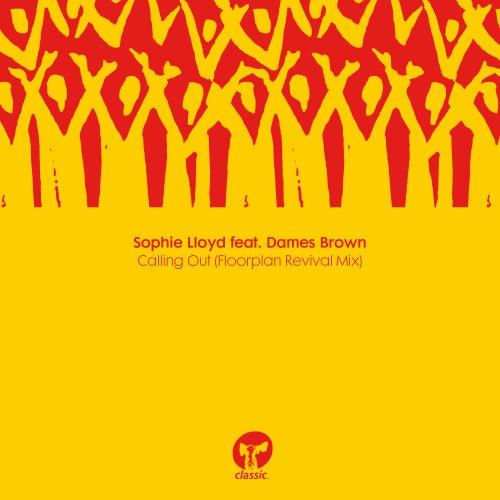 Calling Out (feat. Dames Brown) (Floorplan Revival Mix) de Sophie Lloyd