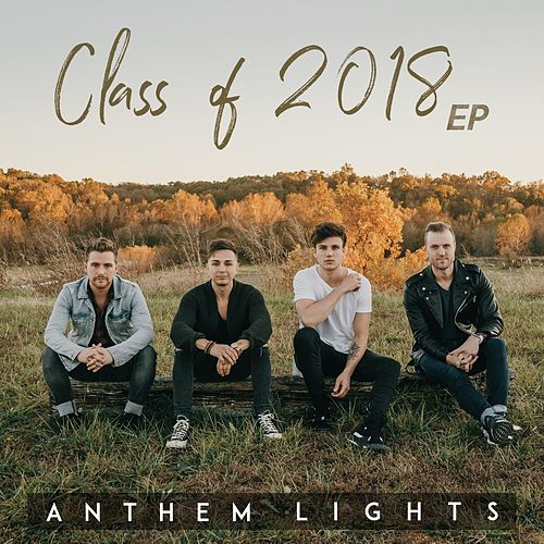 Class of 2018 - EP de Anthem Lights